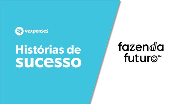 historia de sucesso vexpenses fazenda futuro