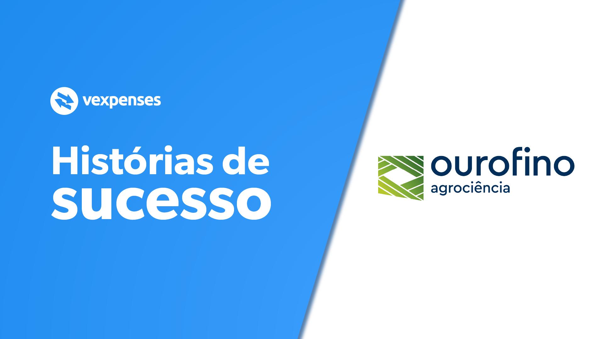 História de sucesso VExpenses Ourofino Agrociência